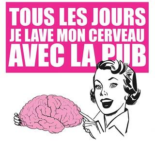 Ironie: tous les jours, je lave mon cerveau avec la pub, télé.