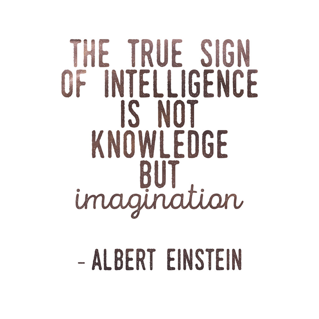 Imagination Inspirational Quote The True Sign Of Intellig Flickr
