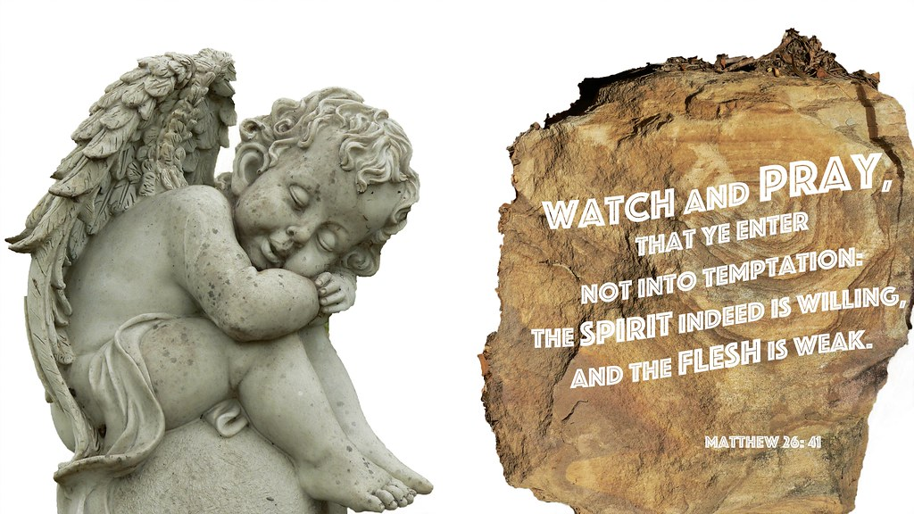 Matthew 26: 41 | Watch and pray, that ye enter not into temp… | Flickr