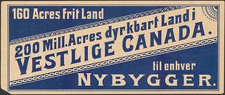 160 Acres frit land—200 Mill. Acres dyrkbard Land i Vestlige Canada... / 160 Acres frit land—200 Mill. Acres dyrkbard Land i Vestlige Canada...