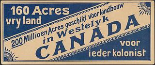 160 Acres vry land - 200 Millionen Acres geschikt voor landbouw in Westelyk Canada - voor ieder kolonist. Poster advertising free land in Western... / 160 Acres vry land - 200 Millionen Acres geschikt voor landbouw in Westelyk Canada...