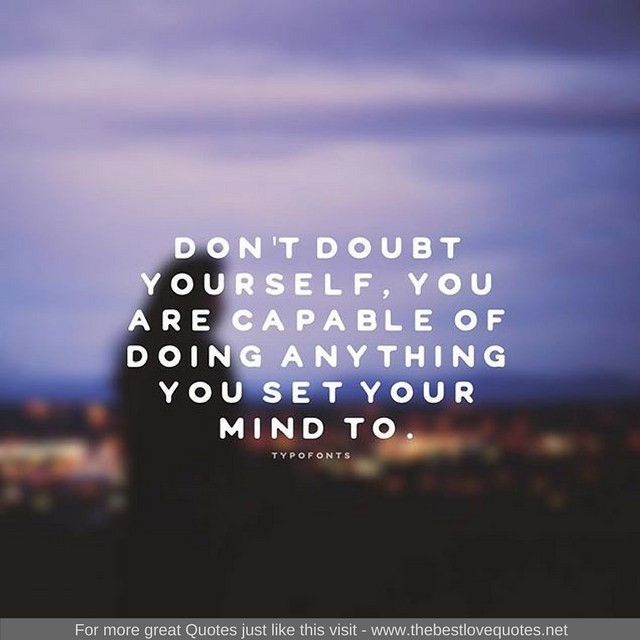 Inspirational Quotes Dont Doubt Yourself You Are Capabl Flickr
