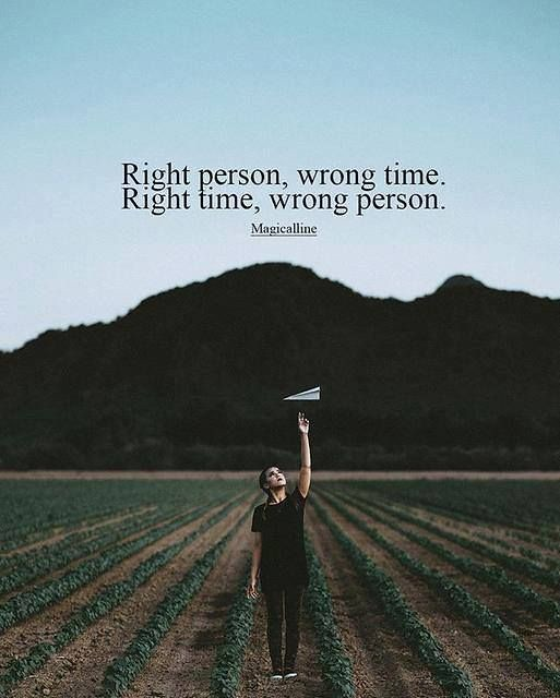The right person at the wrong time