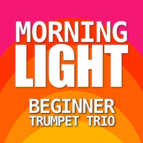 Morning Light for Beginner Trumpet Trio