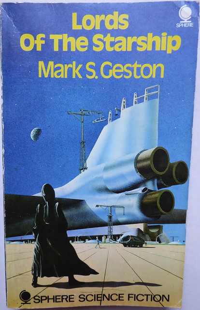 Lords of the Starship - Mark S. Geston