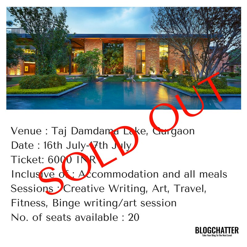 Venue- Taj Damdama Lake, GurgaonDate- 16th July-17th JulyTicket- 6000 INRInclusive of - Accomodation and all meals