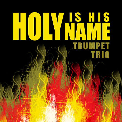 Holy Is His Name for Trumpet Trio