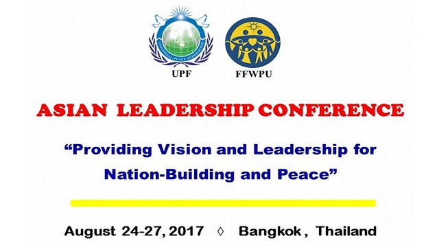 Thailand-2017-08-27-Asian Leadership Conference: Providing Vision and Leadership for Nation-Building and Peace