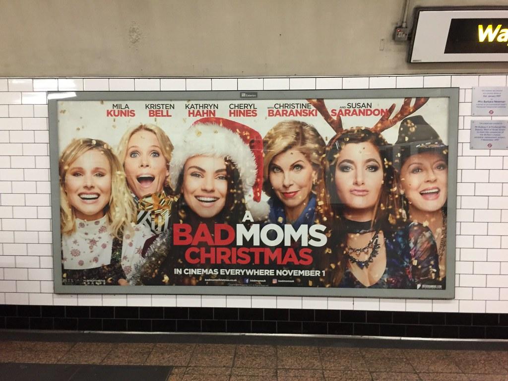Bad Moms Christmas Poster.A Bad Moms Christmas Movie Poster St Paul S Tube Station