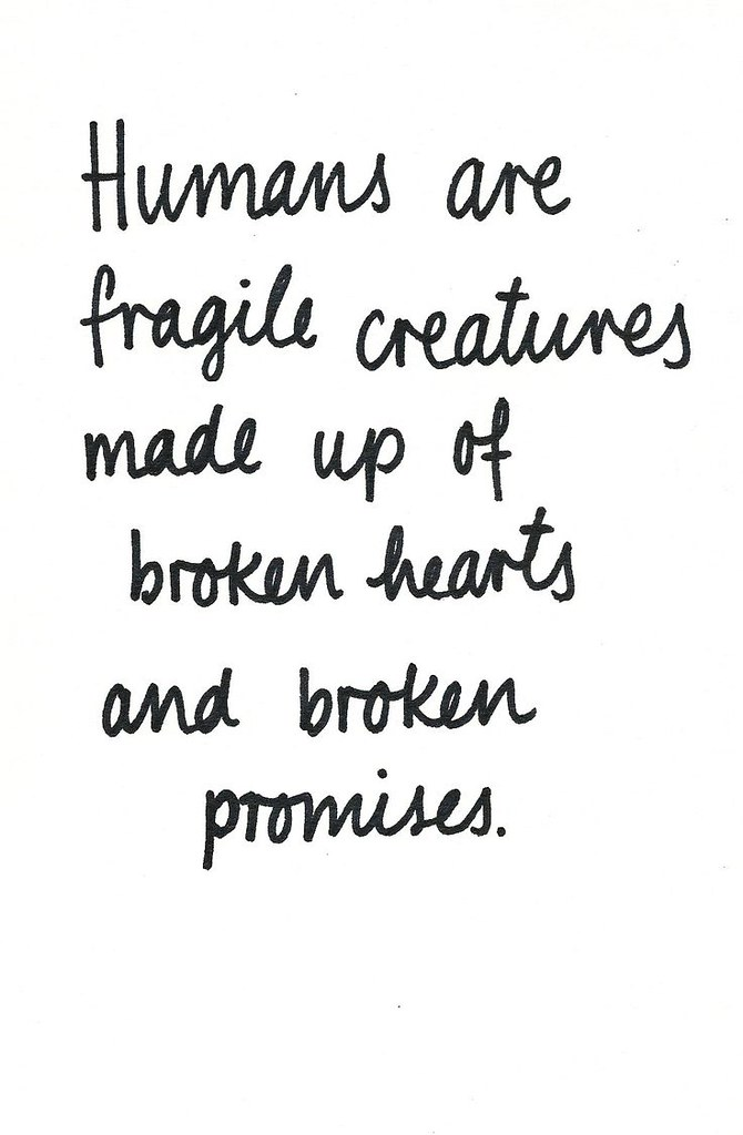Sad Love Quotes Broken Hearts Broken Promises Lov Flickr