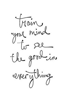 Life Quotes Train Your Mind To See The Good In Everythin Flickr