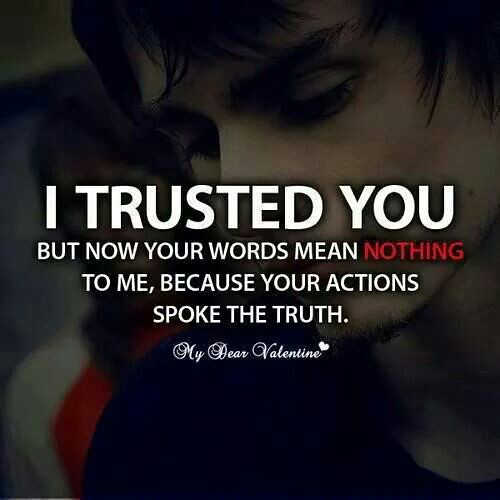 Sad Love Quotes : I trusted you to be my friend and to car ...