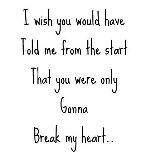 Sad Love Quotes : I wish you would have told me from the s ...
