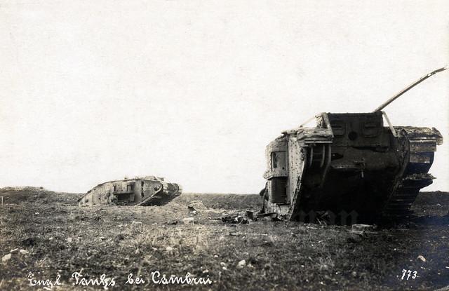 """""""English tanks near Cambrai"""" / """"Dieses Vieh überfährt Schützengräben, Bäume und Wälle."""""""
