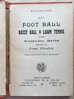 « Foot Ball, Basse Ball y Lawn Tennis » Alejandro Barba, 1912 (illustrated book in Spanish about sports - first book on ball games in Spain ?)   by Frederic Humbert (www.rugby-pioneers.com)