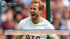 Apakah Harry Kane ialah Striker Kelas Dunia