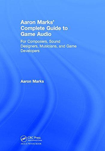 Download [PDF] Aaron Marks Complete Guide to Game Audio: F