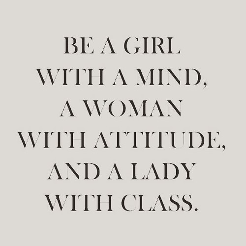 girl #woman #lady #mind #attitude #class #quotes #sotrue ...