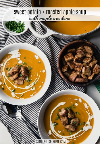 Sweet Potato and Roasted Apple Soup with Maple Croutons | by Smells Like Home