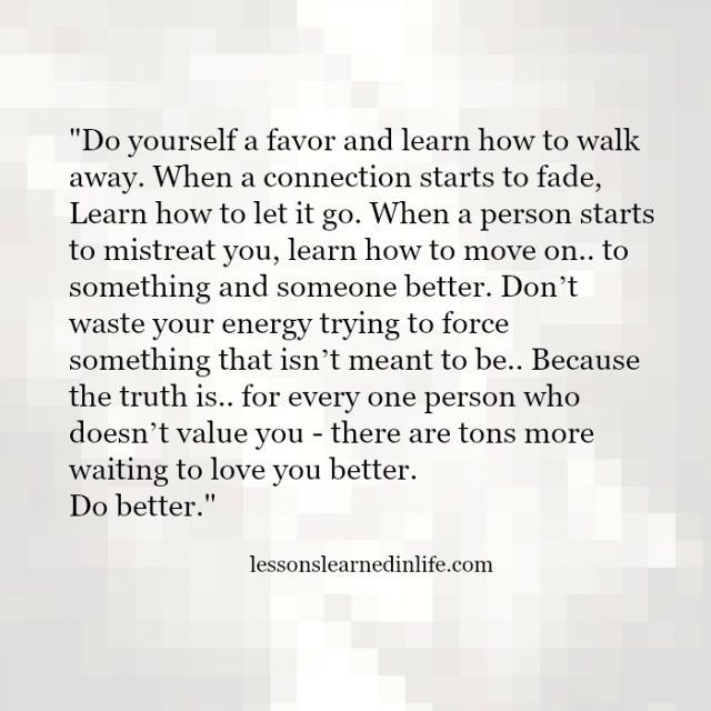 Sad Love Quotes : Do yourself a favor and learn how to wal ...