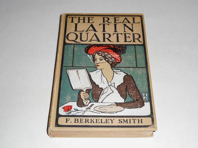 The Real Latin Quarter by F. Berkeley Smith 1910 First