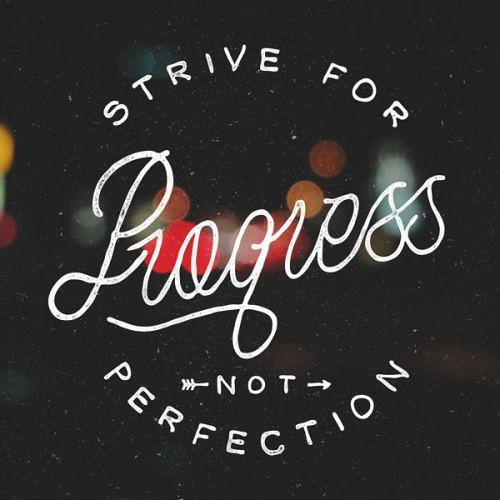 Life Quotes : Strive for progress not perfection - #Life ...