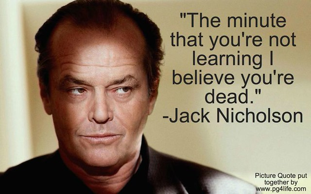 Celebrity Quotes: Jack Nicholson #quote about #learning | Flickr