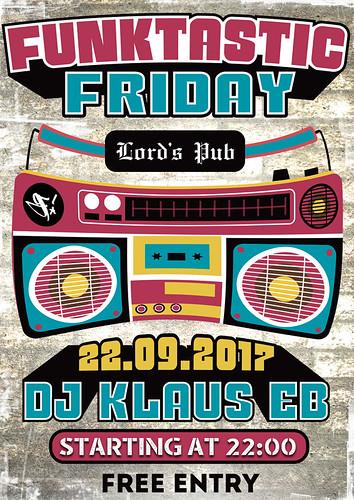 20170922-poster-funktastic-friday-with-dj-klaus-eb-lords_pub-oradea-romania | by DJ Klaus EB