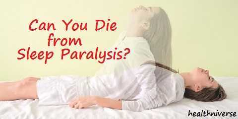 can-you-die-from-sleep-paralysis   by healthniverse