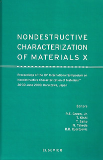 Nondestructive characterization of materials X: proceedings of the 10th International Symposium on Nondestructive Characterization of Materials, 26-30 June 2000, Karuizawa, Japan