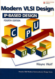 Modern VLSI design: IP-based design. 4 ed.
