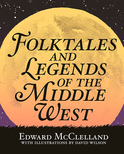 Folktales and Legends of the Middle West | by Davidjwilson