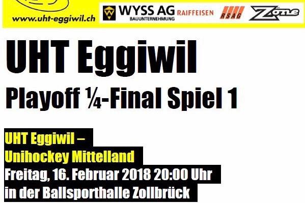 Herren I - Unihockey Mittelland Playoff-Viertelfinalspiel 1 Saison 2017/18