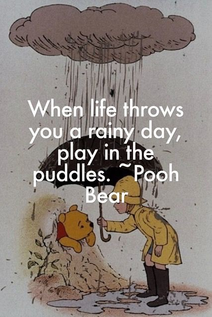 positive quotes when life throws you a rainy day play i flickr