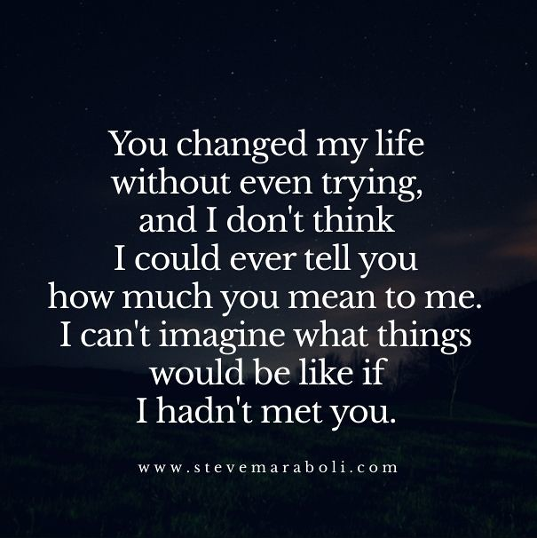 Sad Love Quotes You Changed My Lifeyou Truly Did And Flickr