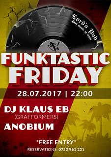 20170728-poster-funktastic-friday-with-dj-klaus-eb-lords_pub-oradea-romania | by DJ Klaus EB