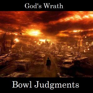 7 Bowls of Wrath Visual Presentation - Seven Vials of Wrath of the Book of Revelation
