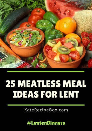 25 Meatless Meal Ideas for Lent | by katesrecipebox