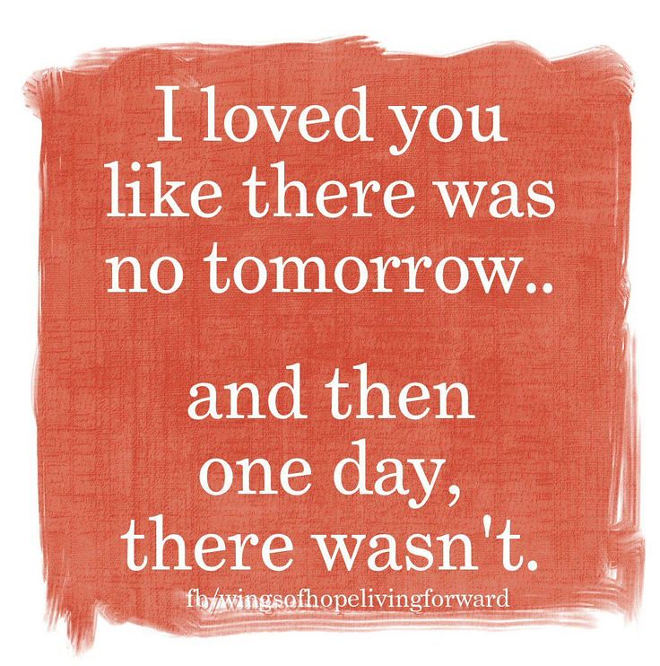 Sad Love Quotes I Loved You Like There Was No Tomorrow Flickr