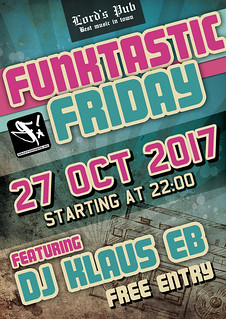 20171027-poster-funktastic-friday-with-dj-klaus-eb-lords_pub-oradea-romania | by DJ Klaus EB