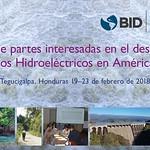 Gestión de las partes interesadas en el desarrollo de proyectos hidroeléctricos en América Latina. Del 19 al 23 de febrero 2018 Tegucigalpa, Honduras