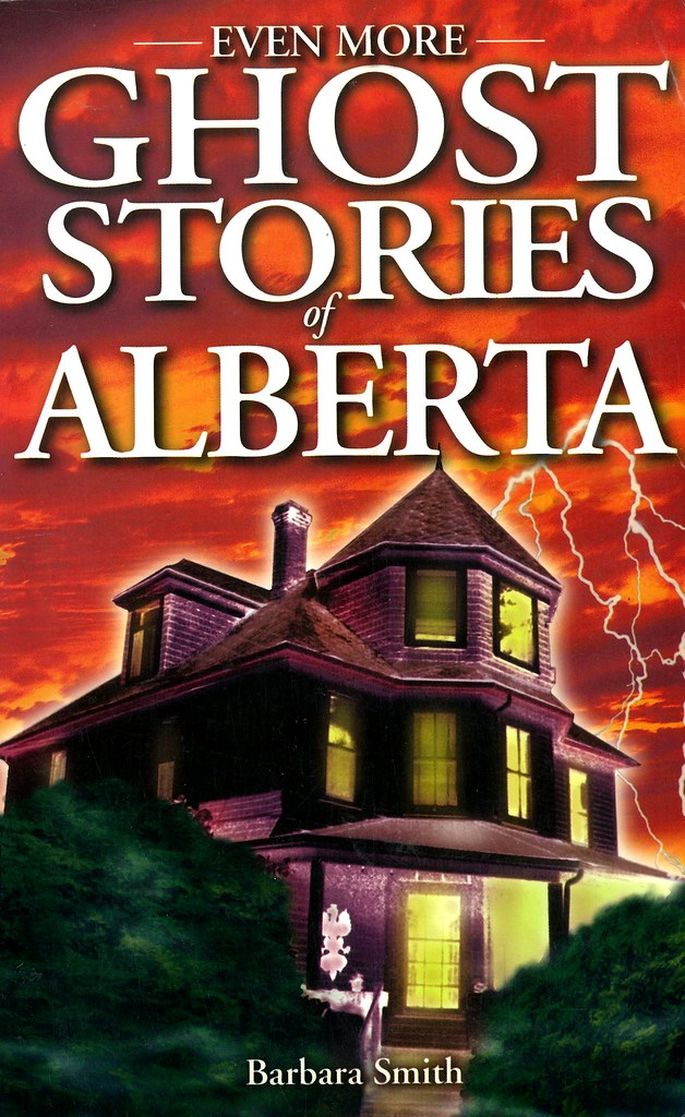 Even More Ghost Stories of Alberta | AUTHOR: Barbara Smith S