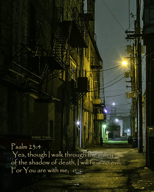Bay City alley ~ Psalm 23.4