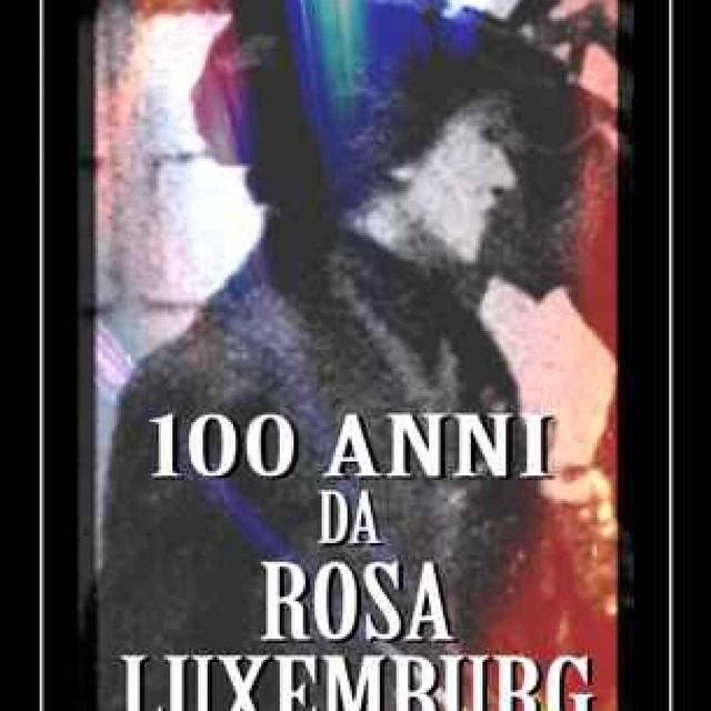 Rosa Luxemburg 1919-2019. 100 anni dopo.