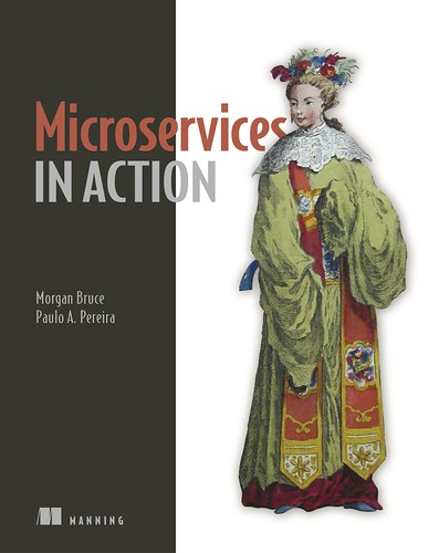 Microservices in Action, par Morgan Bruce & Paulo A. Pereira
