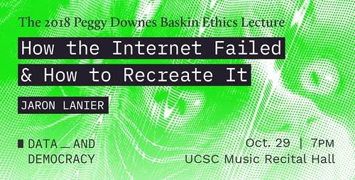 10.29.18 Jaron Lanier: How the Internet Failed and How to Recreate It
