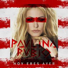 Paulina Rubio || Hoy Eres Ayer
