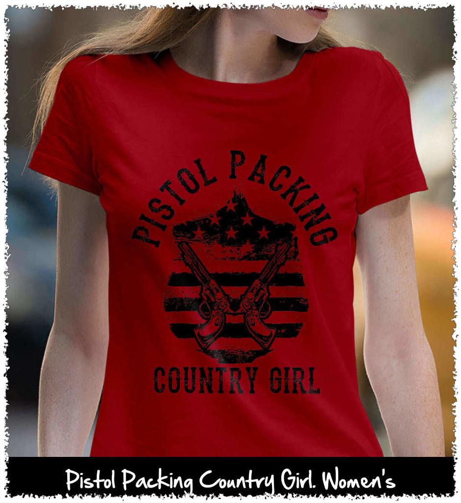 7b44a34d8 Women's: Gildan Ladies Pistol Packing Country Girl. Women's Second  Amendment. Black Print. Women's: Gildan Ladies