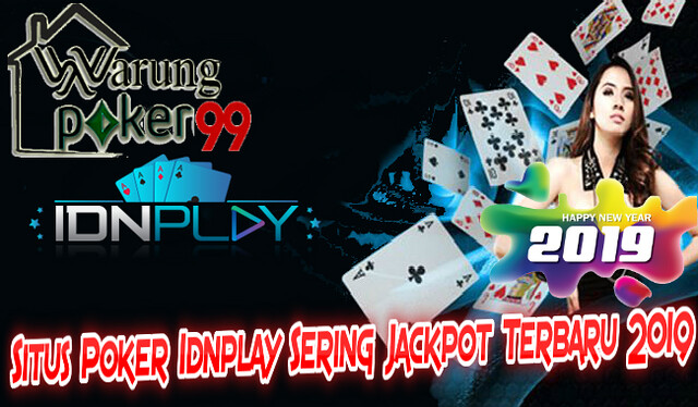 Situs Poker Idnplay Sering Jackpot Terbaru 2019 Dewa Qq Flickr