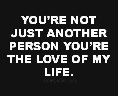 Quotes and inspiration about Love : You are my world , my ...